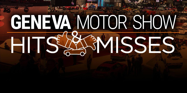 geneva motor show hits and misses