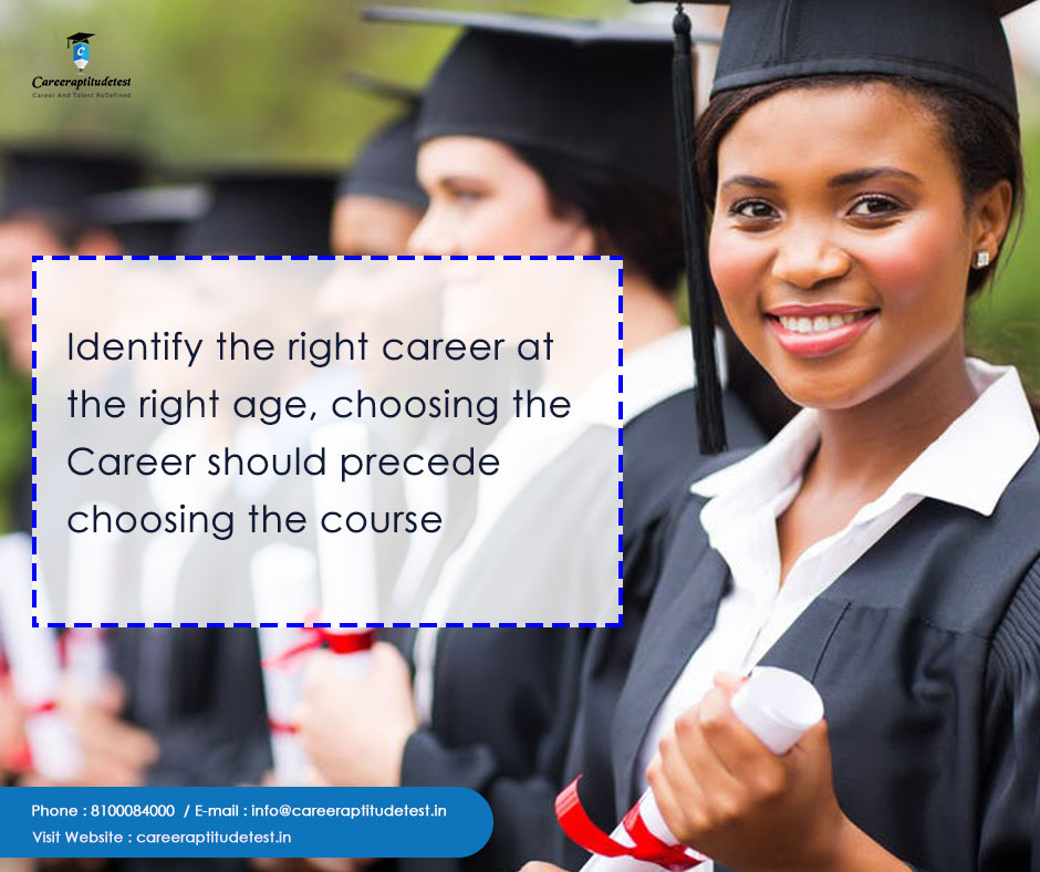 Identify the right career at the right age, choosing the