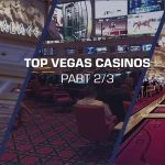 top vegas casinos part 2-3