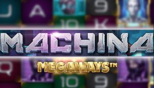 Featured Image of Machina Megaways™ Slot by Kalamba Games, distributed by Relax Gaming and licensed under Big Time Gaming