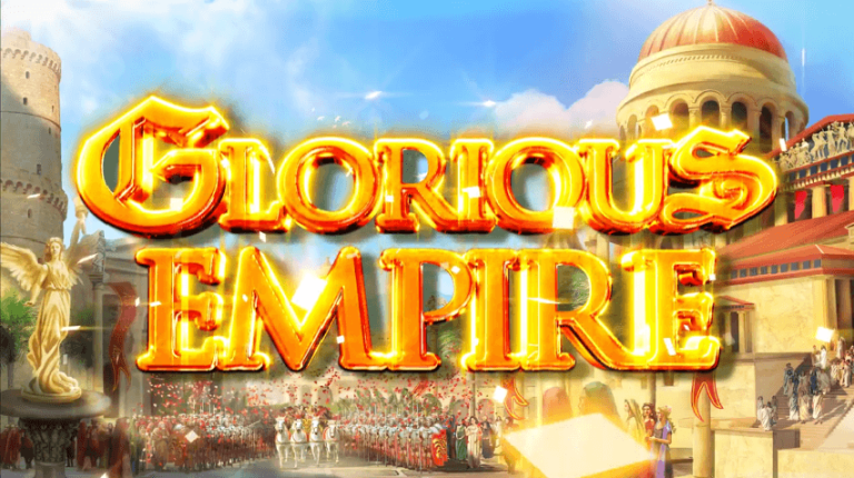 New Slot: Glorious Empire (Next Gen)