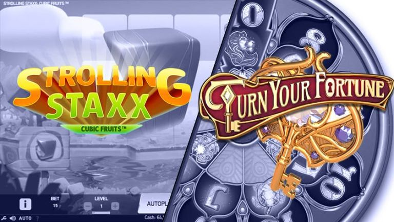 Turn Your Fortune and Strolling Staxx from NetEnt Announced