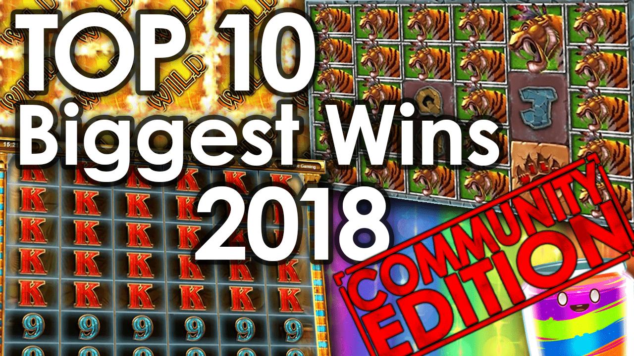 Top 10 Biggest Wins 2018 Community Edition