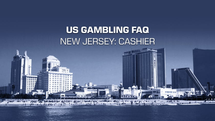 New Jersey Gambling Cashier FAQs