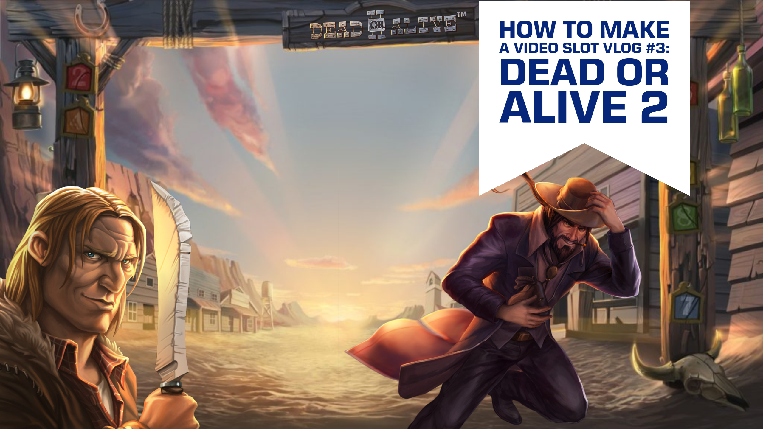 Netents Dead or Alive 2_ the making of featuring Letsgiveitaspin (1)