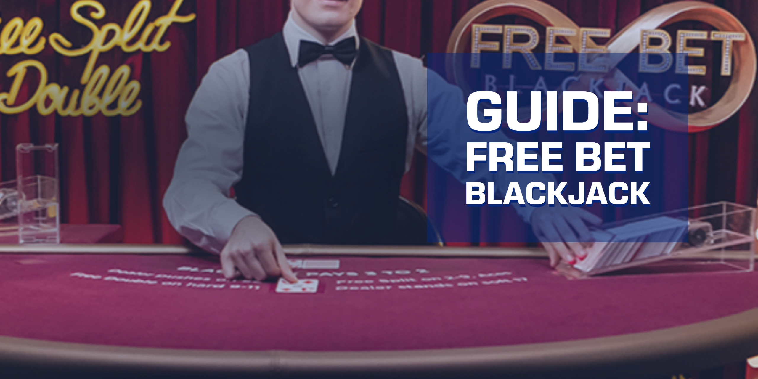 Free Bet Blackjack guide