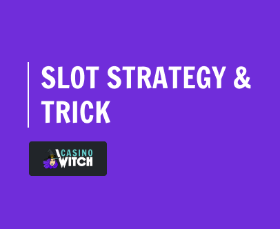 Slot Strategy & Trick Image
