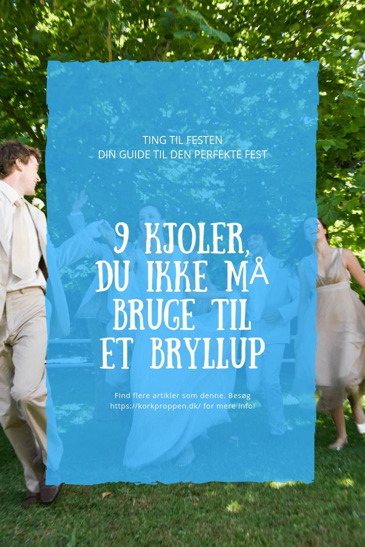 9 kjoler, du ikke må bruge til et bryllup