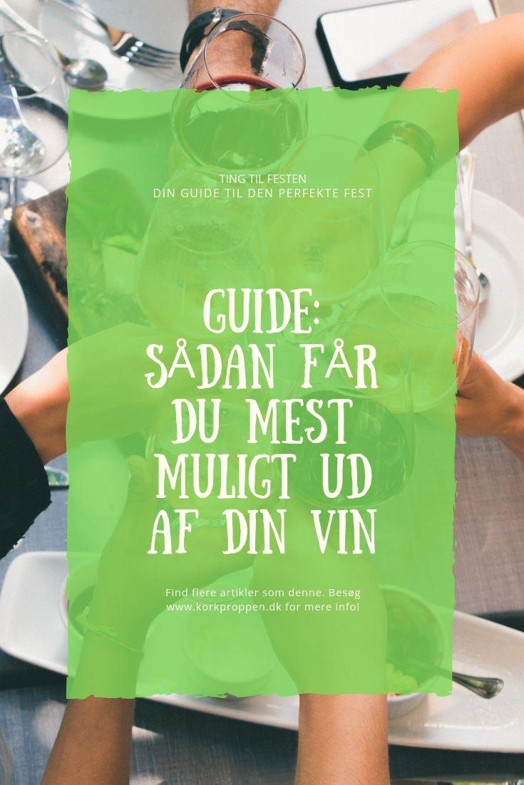 Guide: Sådan får du mest muligt ud af din vin