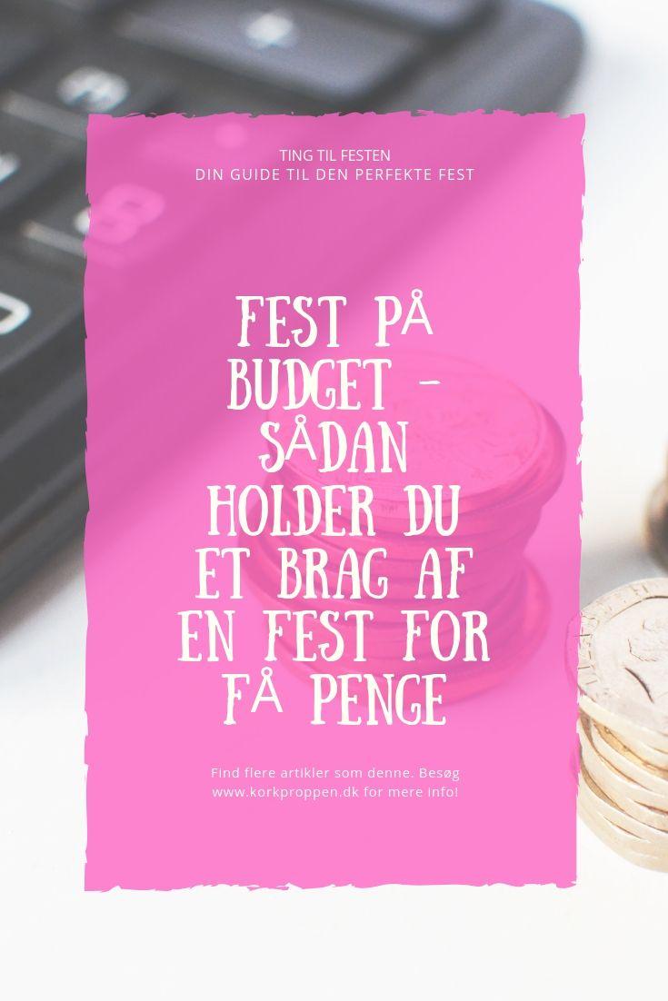 Fest på budget - sådan holder du et brag af en fest for få penge