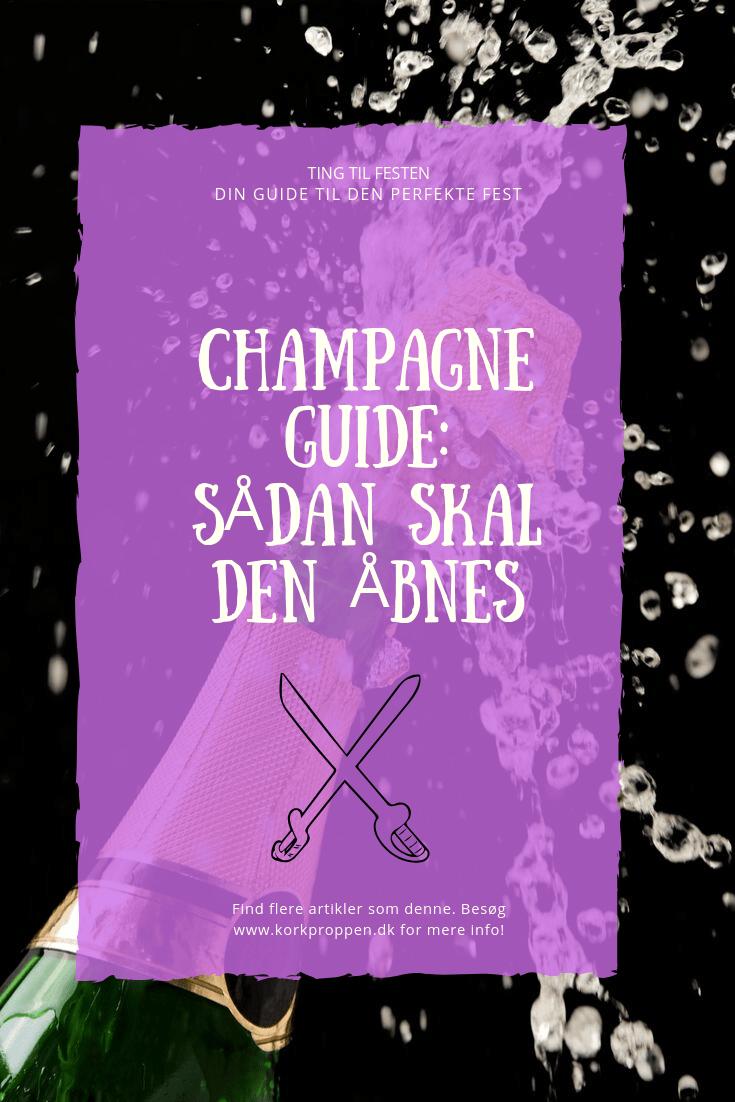 Champagne Guide [Sådan skal den åbnes]