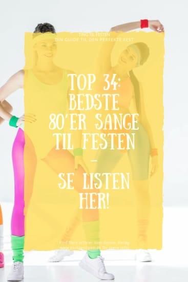 Top 34: Bedste 80'er Sange til Festen