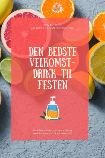 Den bedste velkomstdrink til festen: hvidvin, hyldeblomst og citrusfrugter