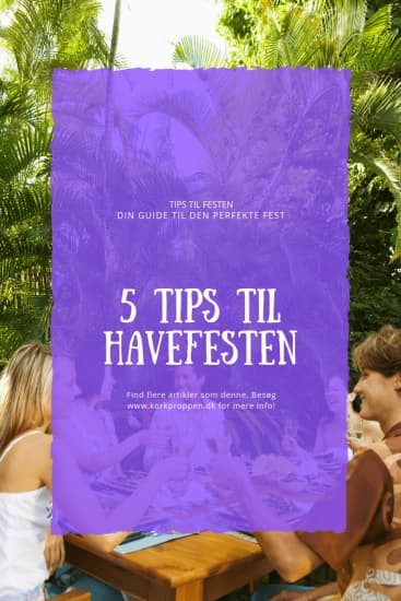 5 tips til havefesten