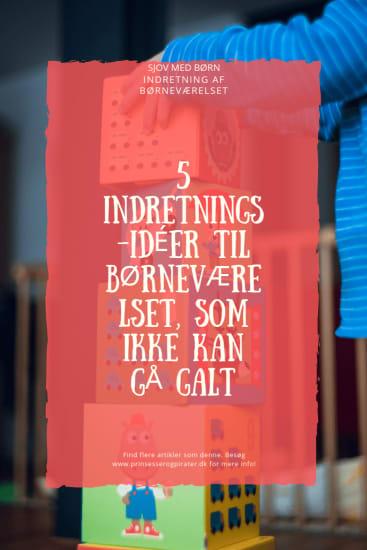 5 indretningsidéer til børneværelset, som ikke kan gå galt