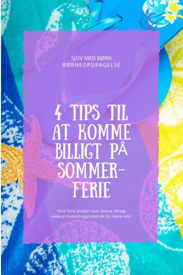 4 Tips til at komme billigt på sommerferie