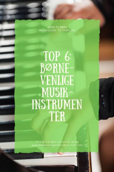 Top 6: Børnevenlige musikinstrumenter