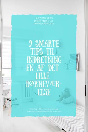 9 smarte tips til indretningen af det lille børneværelse