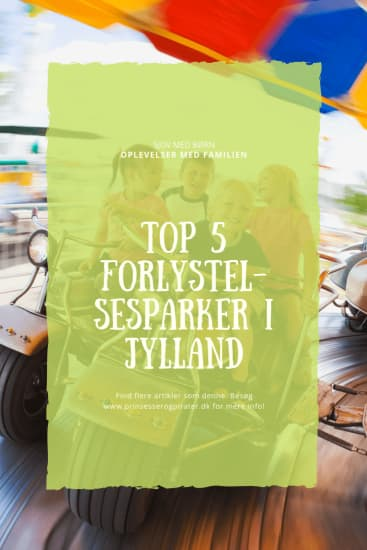 Top 5 forlystelsesparker i Jylland