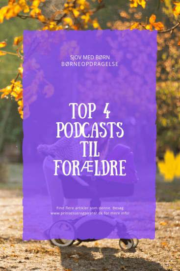 Top 4 Podcasts til forældre