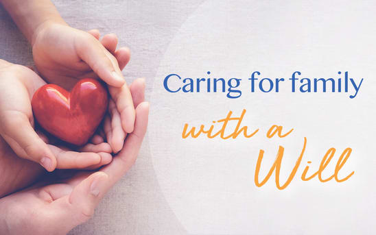Caring for family with a will