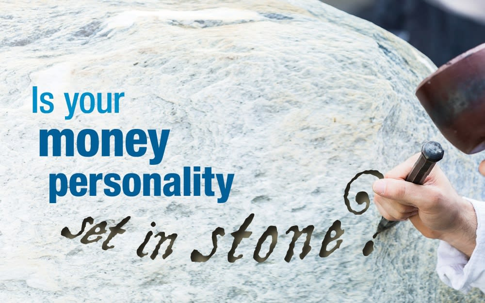 Is your money personality set in stone?