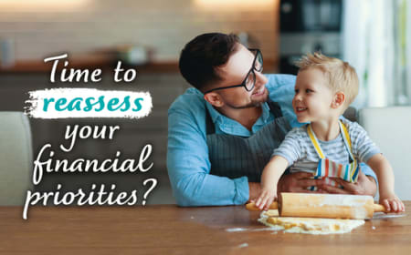 Time to reassess your financial priorities