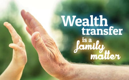 Wealth transfer is a family matter