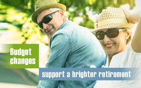 Budget changes support a brighter retirement