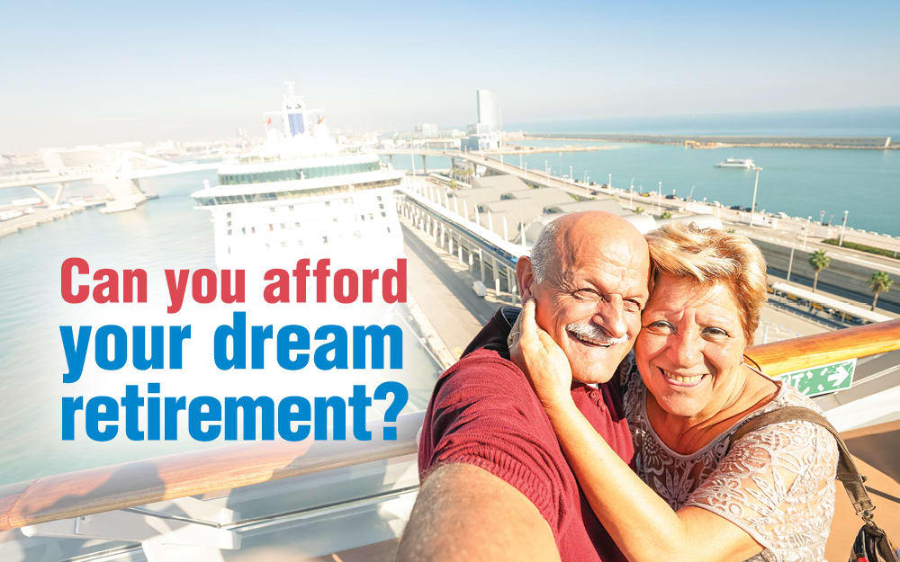 Can you afford your dream retirement