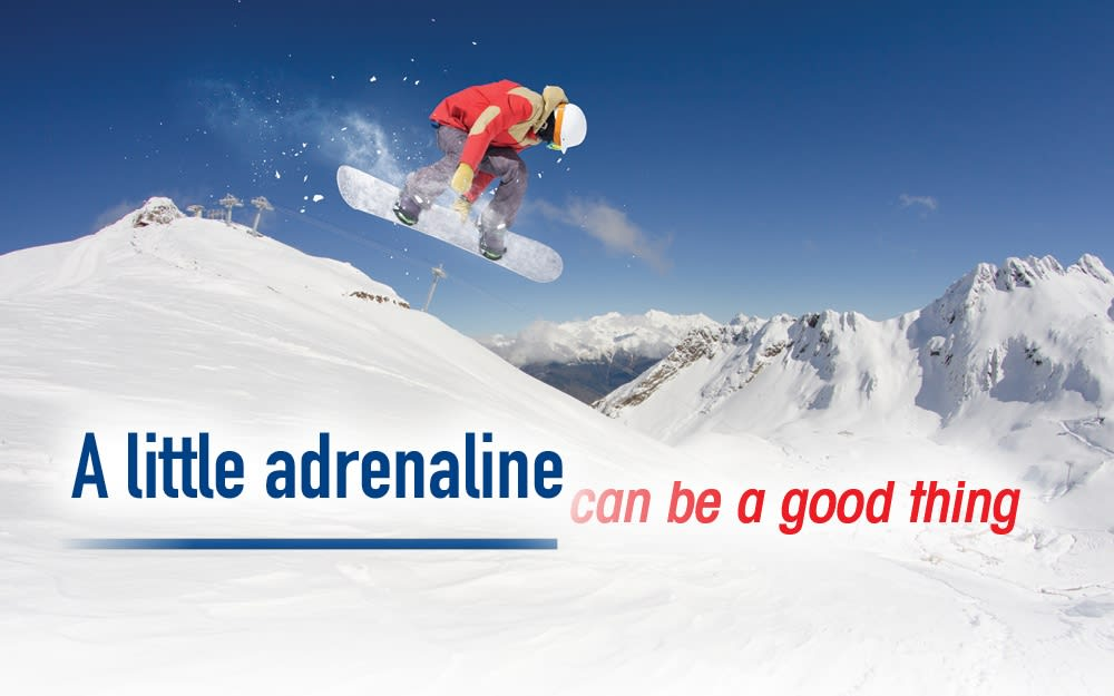 A little adrenaline can be a good thing