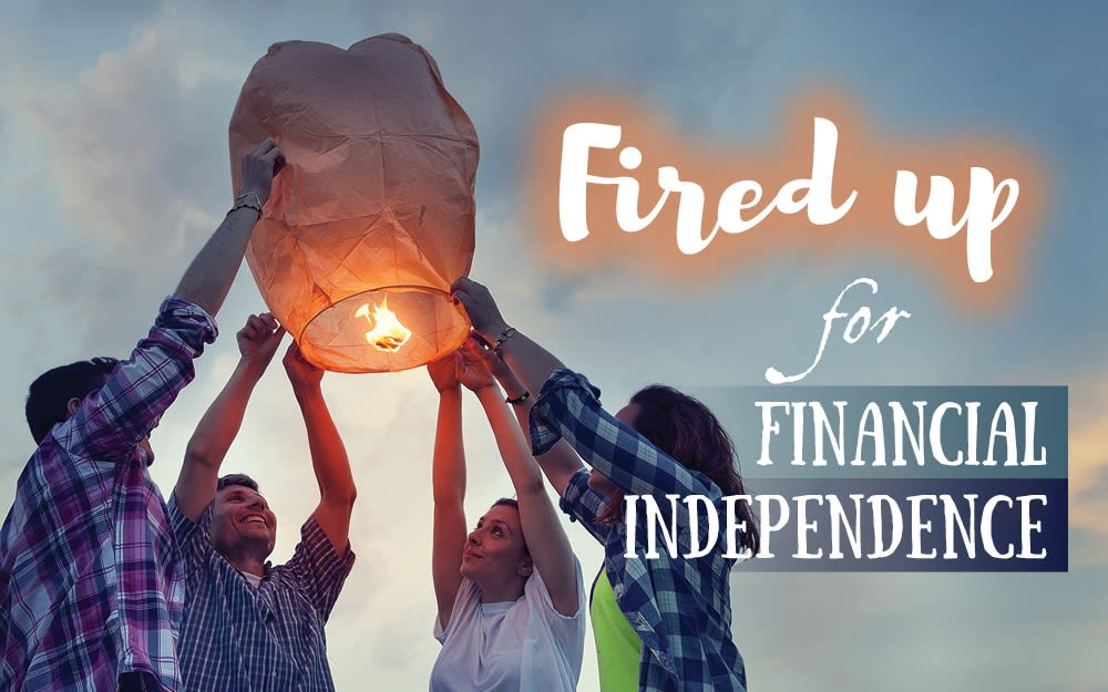 FIRED up for financial independence