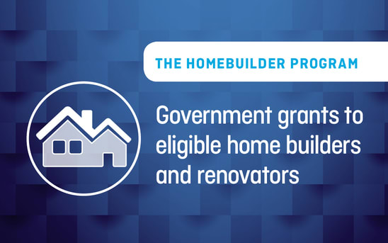 The HomeBuilder program – government grants to eligible homebuilders and renovators