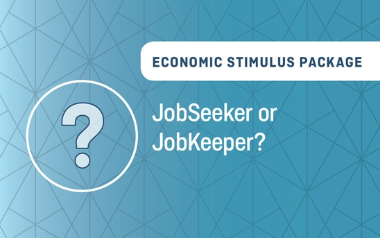 Economic Stimulus Package – JobSeeker or JobKeeper