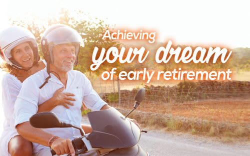 Achieving your dream of early retirement