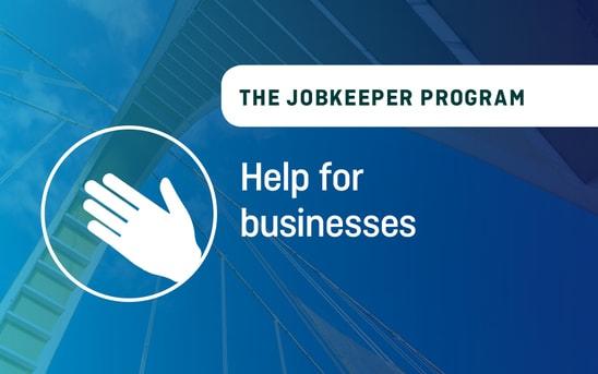 The JobKeeper Program: Help for businesses