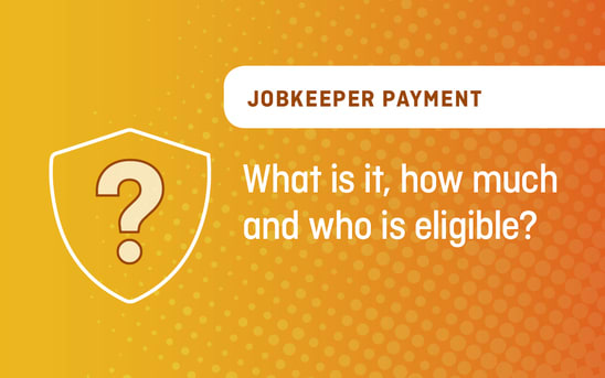 JobKeeper Payment: What is it, how much and who is eligible
