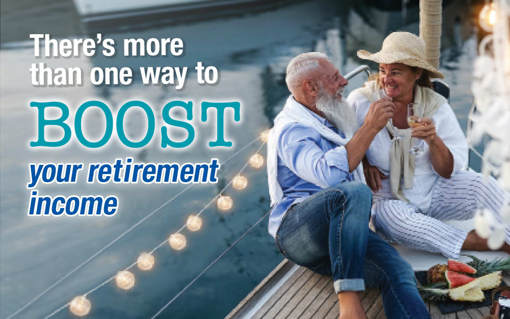 There's more than one way to boost retirement income