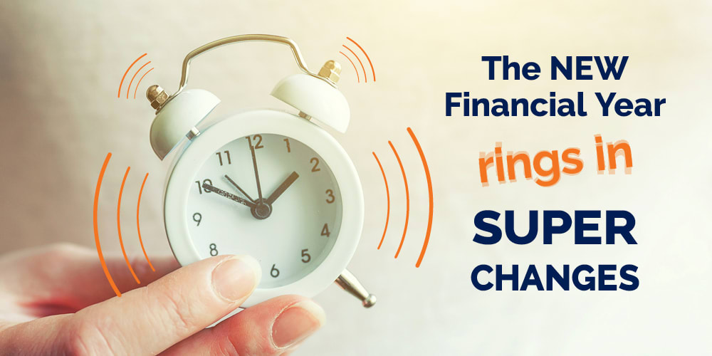 New Financial Year Rings In Some Super Changes…