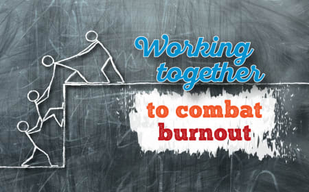 Working together to combat burnout