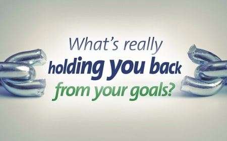 What's really holding you back from your goals?