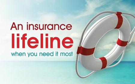 An insurance lifeline when you need it most