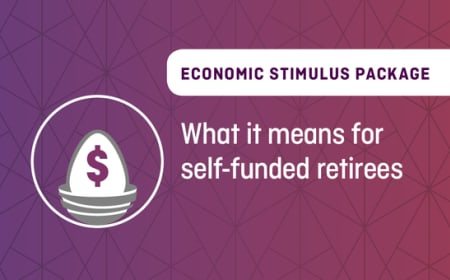 Economic Stimulus Package – What it means for self-funded retirees