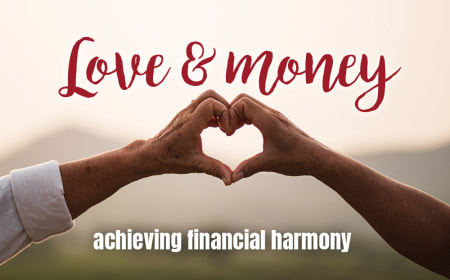 Love & money: achieving financial harmony