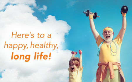 Here's to a happy, healthy, long life!