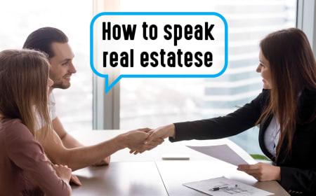 How to speak 'real estatese'