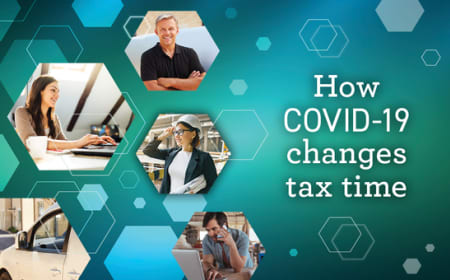 How COVID-19 changes tax time