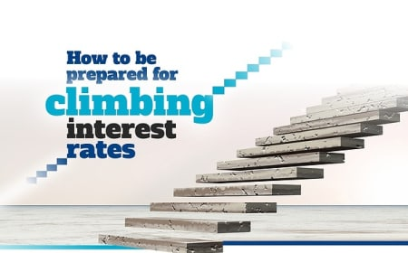 How to be prepared for climbing interest rates