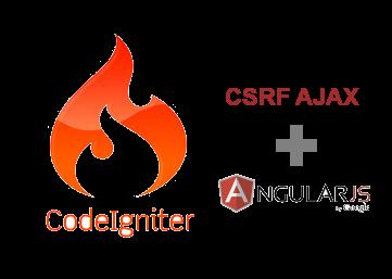 How to : Ajax CSRF Token in Codeigniter 3 and AngularJs