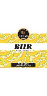 BIIR / EDGE Melon Bomb